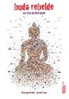 Buda Rebelde, Dzogchen Ponlop